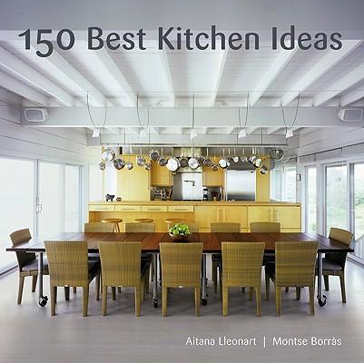150 Best Kitchen Ideas By Borras, Montse (EDT)