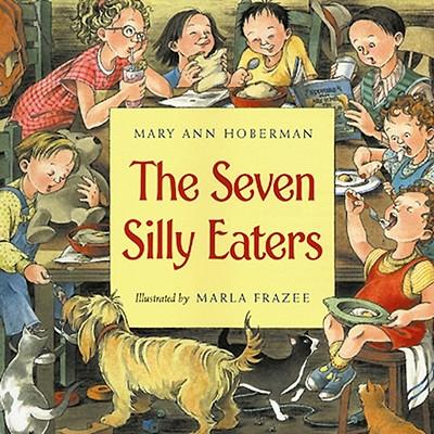 The Seven Silly Eaters By Hoberman, Mary Ann/ Frazee, Marla (ILT)