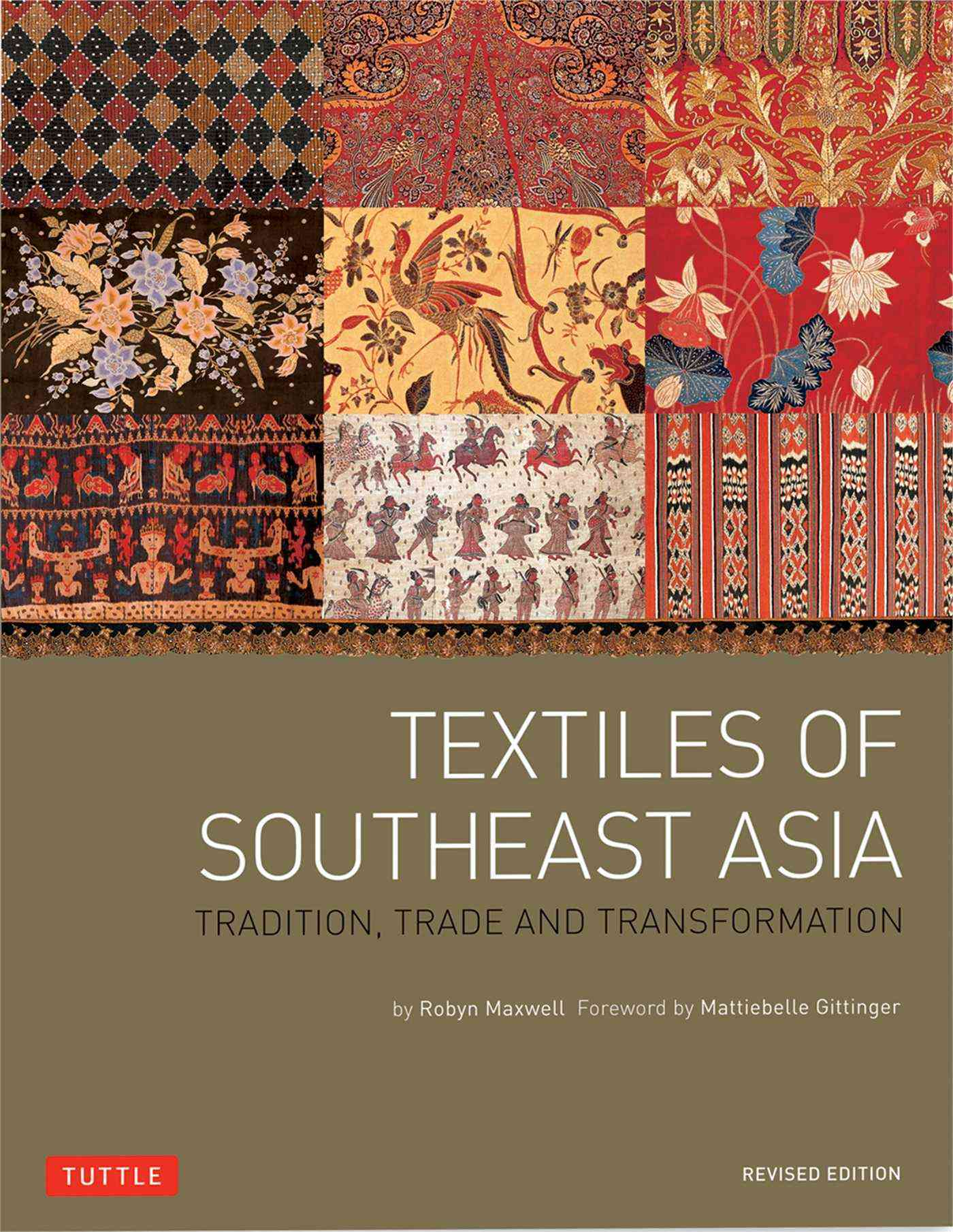 Textiles of Southeast Asia By Maxwell, Robyn/ Gittinger, Mattiebelle (FRW)